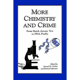 More Chemistry and Crime by Gerber & Samuel M.