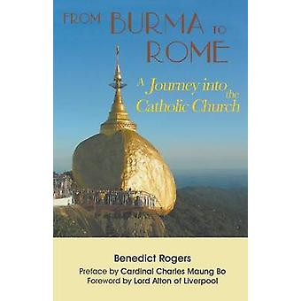 From Burma to Rome A Journey into the Catholic Church by Rogers & Benedict