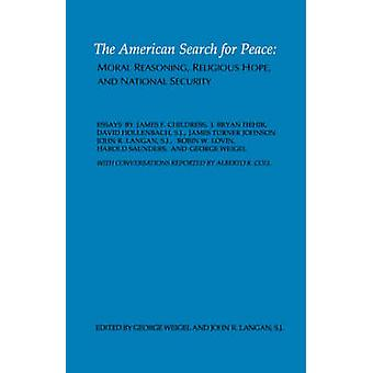 The American Search for Peace by Weigel & George