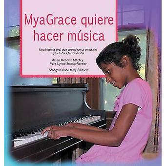 MyaGrace quiere hacer msica Una historia echte que promueve la inclusin y la autodeterminacin door Mach & Jo Meserve