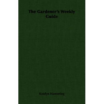 Le Guide hebdomadaire des jardiniers par Mathieu & Rosslyn