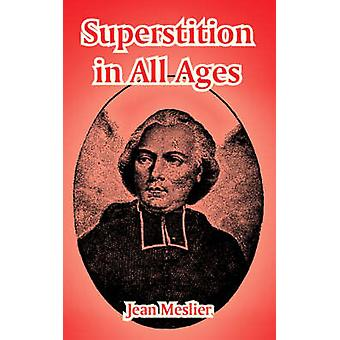 Superstition in All Ages by Meslier & Jean