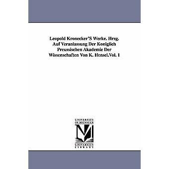Leopold Kroneckers Werke. Hrsg. Auf Veranlassung Der Koniglich Preussischen Akademie Der drøfting Von K. Hensel.Vol. 1 av Kroneckers & Leopold