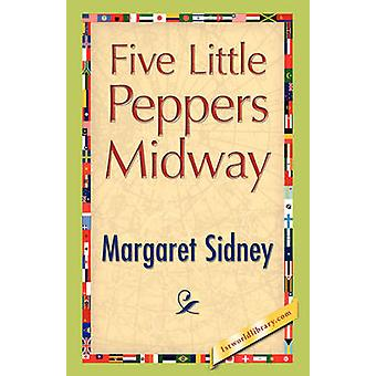 Five Little Peppers Midway by Sidney & Margaret