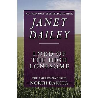Lord of the High Lonesome by Dailey & Janet