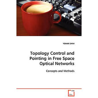 Topology Control and Pointing in Free Space Optical Networks by SHIM & YOHAN