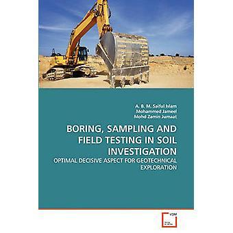 Probenahme und Praxistests IN Boden-Untersuchung von Islam & A. B. M. Saiful langweilig