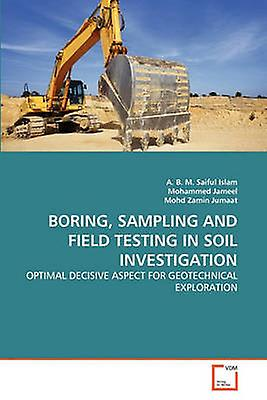 BObague SAMPLING AND FIELD TESTING IN SOIL INVESTIGATION by Islam & A. B. M. Saiful