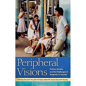 Perifera visioner: Politik, samhälle och utmaningarna som modernitet i Yucatan