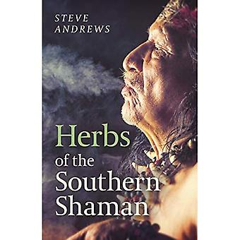 Herbs of the Southern Shaman: Companion to Herbs of the Northern Shaman