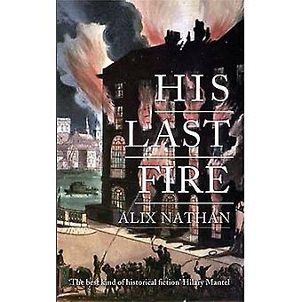 His Last Fire by Alix Nathan - 9781908946317 Book