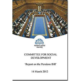 Report on the Pensions Bill - Together with the Minutes of Proceedings