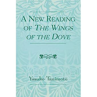 A New Reading of The Wings of the Dove by Yasuko Tanimoto - 978076182
