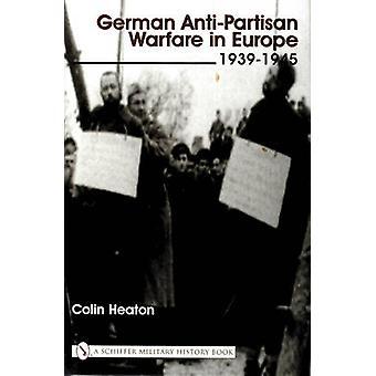 German Anti-partisan Warfare in Europe - 1939-1945 by Colin Heaton - 9