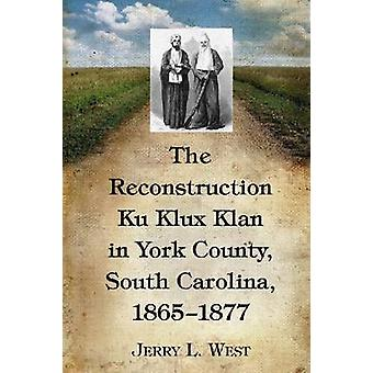 Rekonstruktions Ku Klux Klan i York County-South Carolina-186