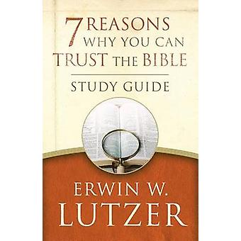 7 Reasons Why You Can Trust the Bible Study Guide by Dr Erwin W Lutze