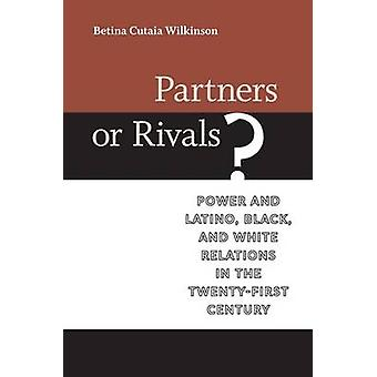 Partners or Rivals? - Power and Latino - Black - and White Relations i