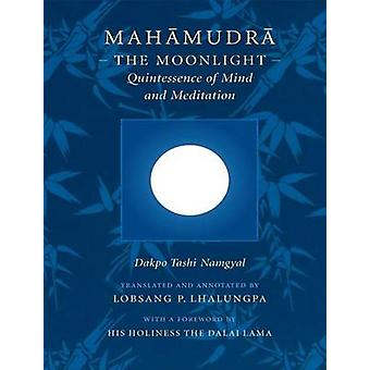 Mahamudra - The Moonlight - Quintessence of Mind and Meditation (New e
