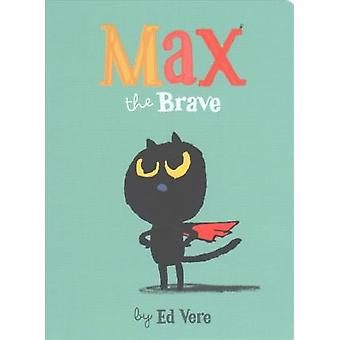 Max the Brave by Ed Vere - 9781492657064 Book