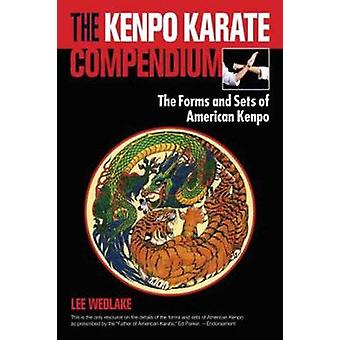 The Kenpo Karate Compendium - The Forms and Sets of American Kenpo by