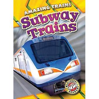 Subway Trains by Christina Leighton - 9781626176744 Book