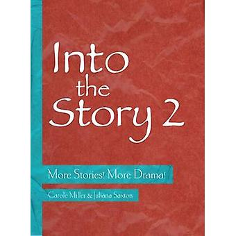 Into the Story 2 - More Stories! More Drama! by Carole Miller - Julian