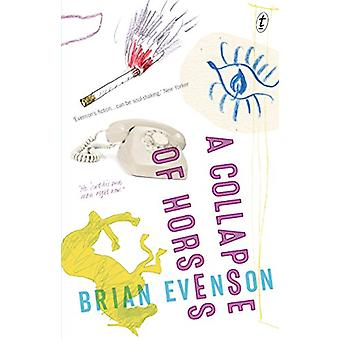 A Collapse of Horses - Stories by Brian Evenson - 9781925355796 Book