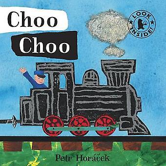 Choo Choo af Petr Horacek - Petr Horacek - 9781406325065 bog
