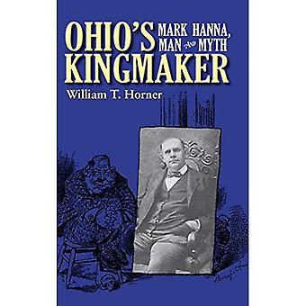 Ohio ' s Kingmaker: Mark Hanna, homem e mito