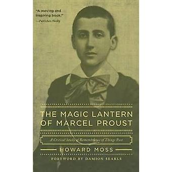 Magic Lantern of Marcel Proust - A Critical Study of Remembrance of Th