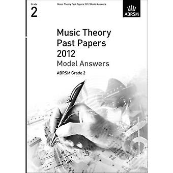 Music Theory Past Papers 2012 Model Answers ABRSM Grade 2 (Theory of Music Exam papers & answers (ABRSM)) (Sheet music) by Abrsm