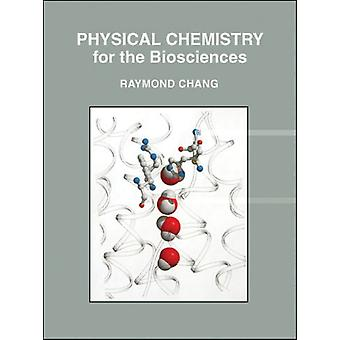 Physical Chemistry for the Biosciences (Hardcover) by Chang Raymond