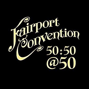 Fairport Convention - Fairport Convention 50:50 at 50 [CD] USA import
