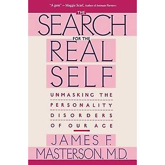 The Search for the Real Self - Unmasking the Personality Disorders of