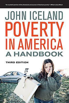Poverty in America - A Handbook (2nd Revised edition) by John Iceland