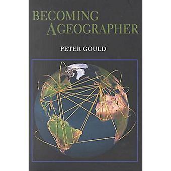 Att bli en geograf (ny upplaga) av Peter Gould - 9780815606673 Bo