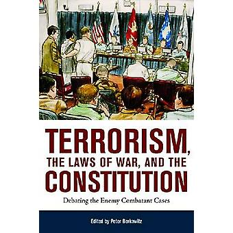 Terrorism - the Laws of War - and the Constitution - Debating the Enem