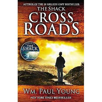 Cross Roads by William Paul Young - Wm Paul Young - 9781455516025 Book