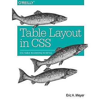Table Layout in CSS - CSS Table Rendering in Detail by Eric A. Meyer -