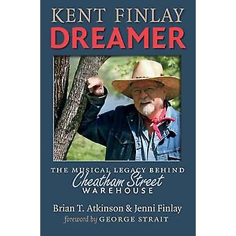 Kent Finlay - Dreamer - l'héritage Musical derrière Cheatham Street Ware