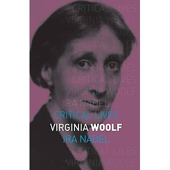 Virginia Woolf by Ira B. Nadel - 9781780236667 Book