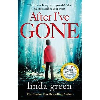 After I've Gone by Linda Green - 9781786483034 Book