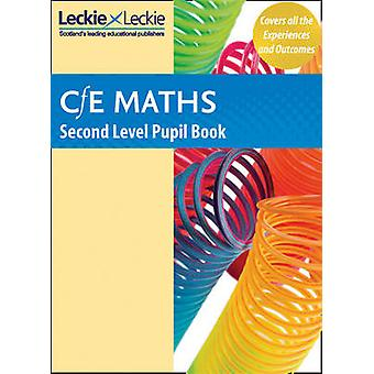 CfE Maths Second Level Pupil Book by Jeanette A. Mumford - Leckie & L