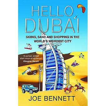 Hello Dubai - Skiiing - Sand and Shopping in the World's Weirdest City
