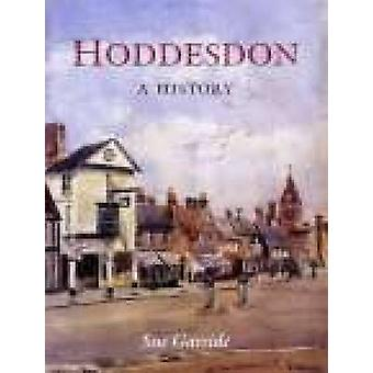 Hoddesdon - A History by Sue Garside - 9781860772320 Book