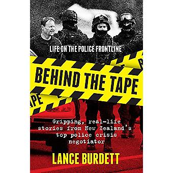 Behind the Tape - Life on the Police Frontline by Lance Burdett - 9781