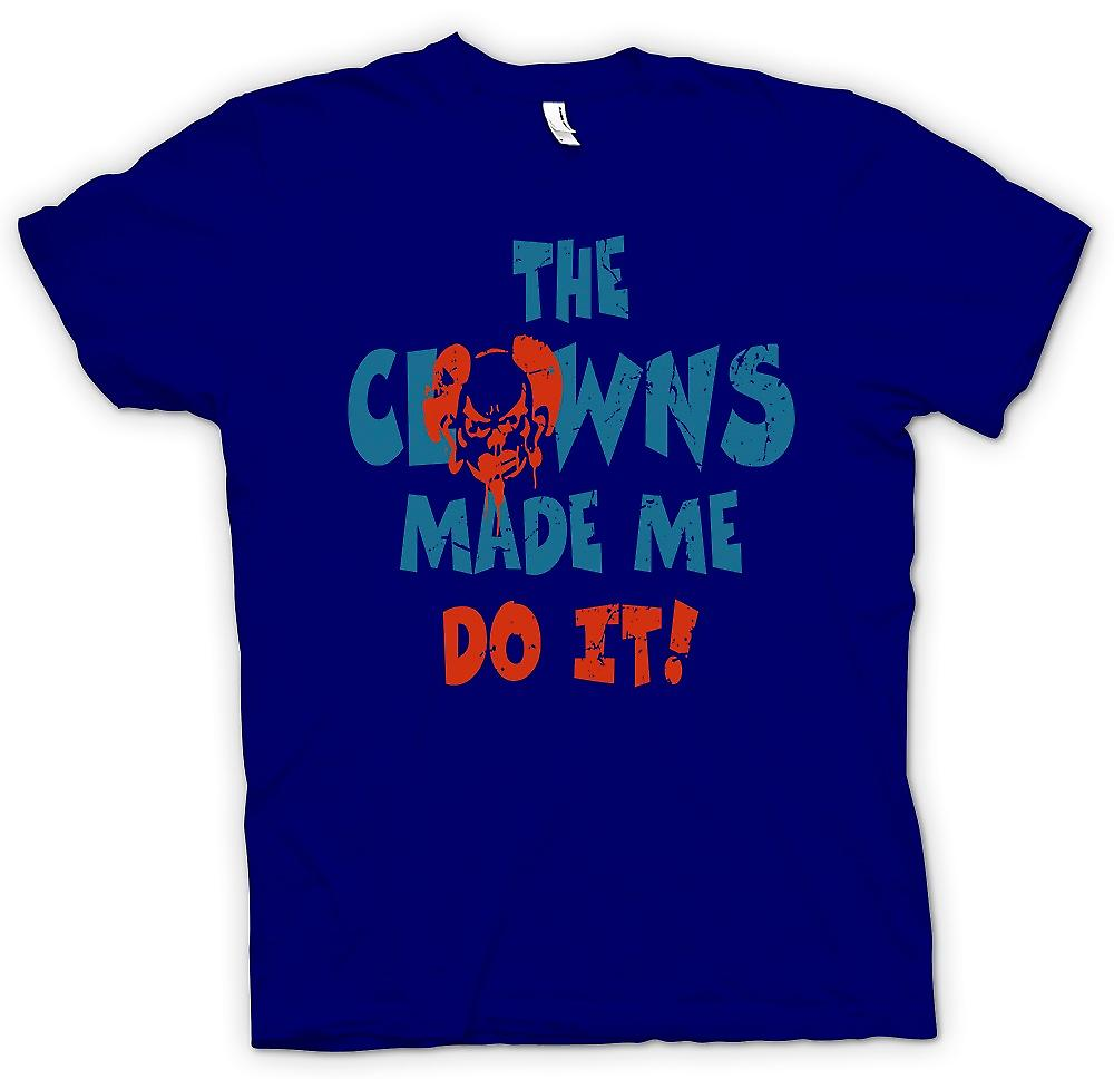 Mens T-shirt - les Clowns Made Me Do It - Funny