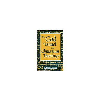 God of Israel and Christian Theology by God of Israel and Christian T