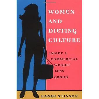 Women and Dieting Culture - Inside a Commercial Weight Loss Group by K