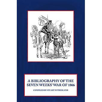 A Bibliography of the Seven Weeks War by Stuart Sutherland - 97819093